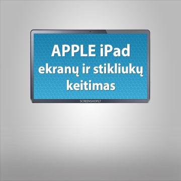 APPLE iPad ekranų ir stikliukų keitimas